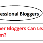 9 Things That You Need to Learn from Professional Bloggers
