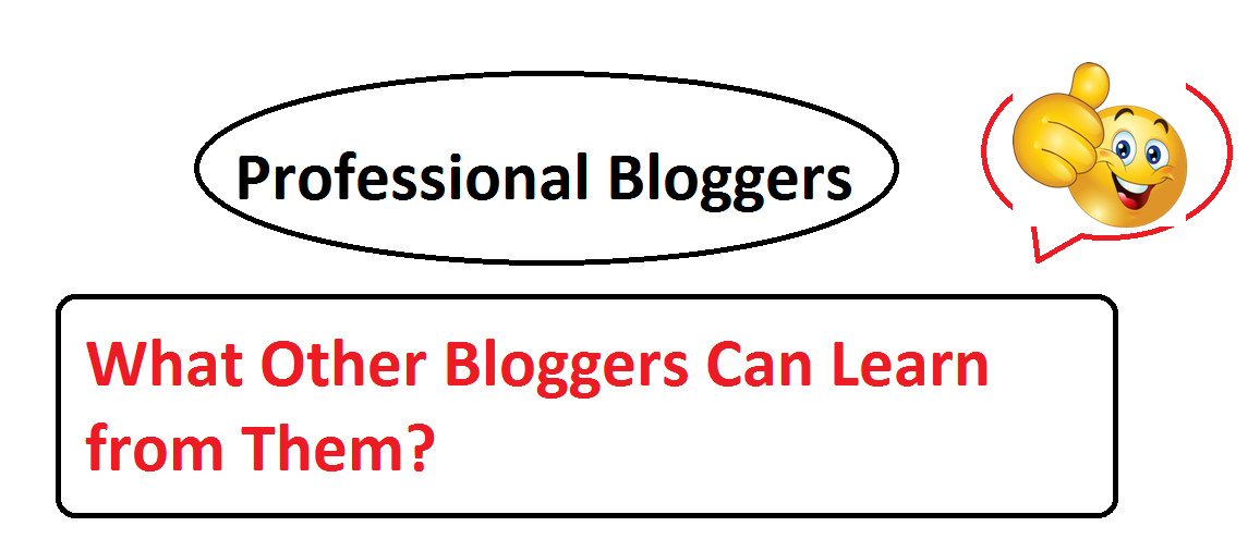 Skills to Gain and Learn from Professional Bloggers