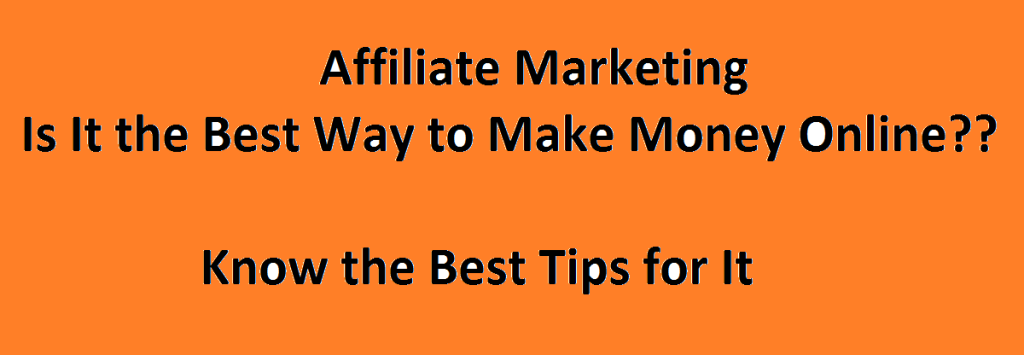 Making More Money Using Best Affiliate Marketing Strategies